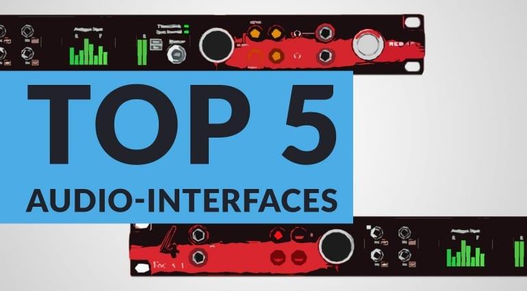 Top 5 Audio Interfaces 2016... so far!