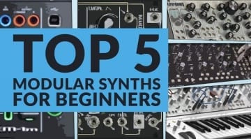 Top 5 Modular Synths for Beginners