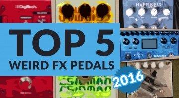 Top5 Weird Guitar FX Pedals