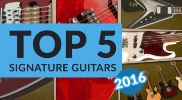 Top 5 Signature Guitars and Basses 2016