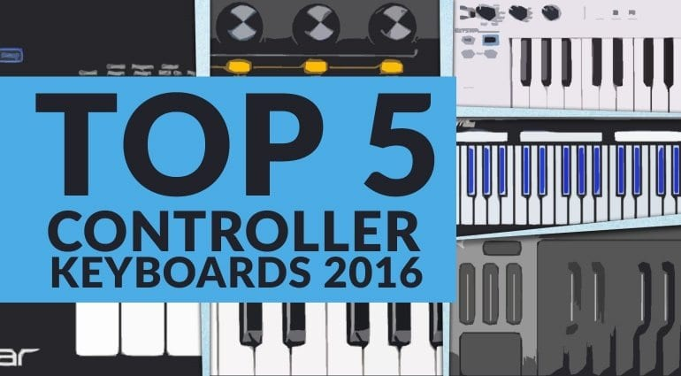 Top 5 MIDI Controller Keyboards 2016