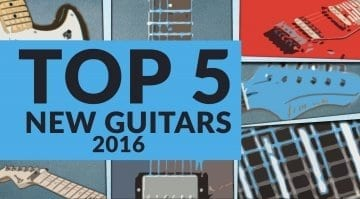 Top 5 New Guitars gearnews.com