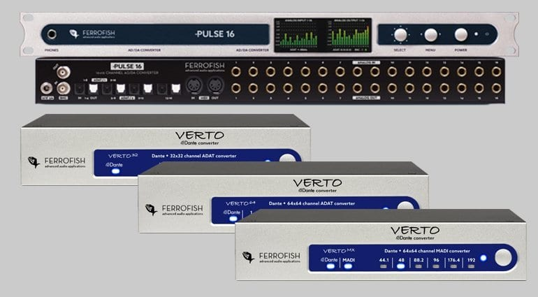 Ferrofish Pulse16 and Verto 32, 64 & MX