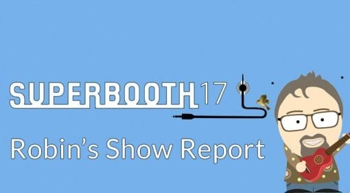 Superbooth 2017 report