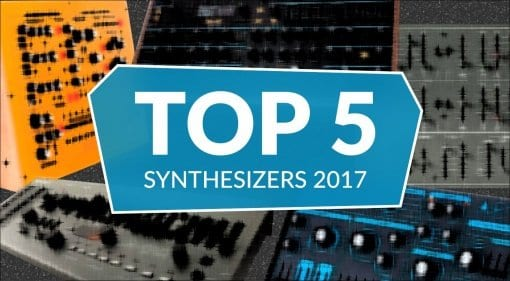 Top 5 Synthesizers 2017