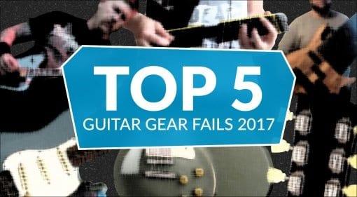 2017 guitar gear fails
