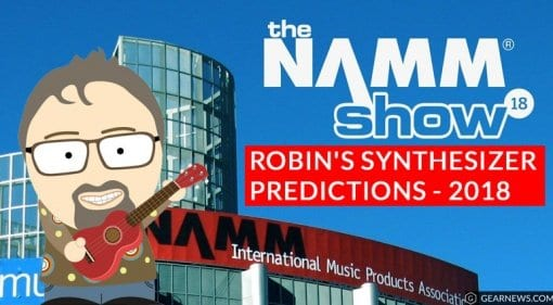 NAMM 2018 Synth Predictions