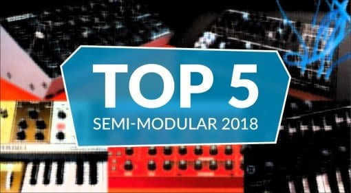 Top 5 Semi-Modular 2018