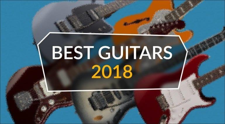 Top 5 Guitars 2018