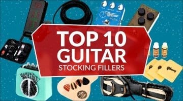 The Top 10 Budget Gifts for Guitarists this Christmas!