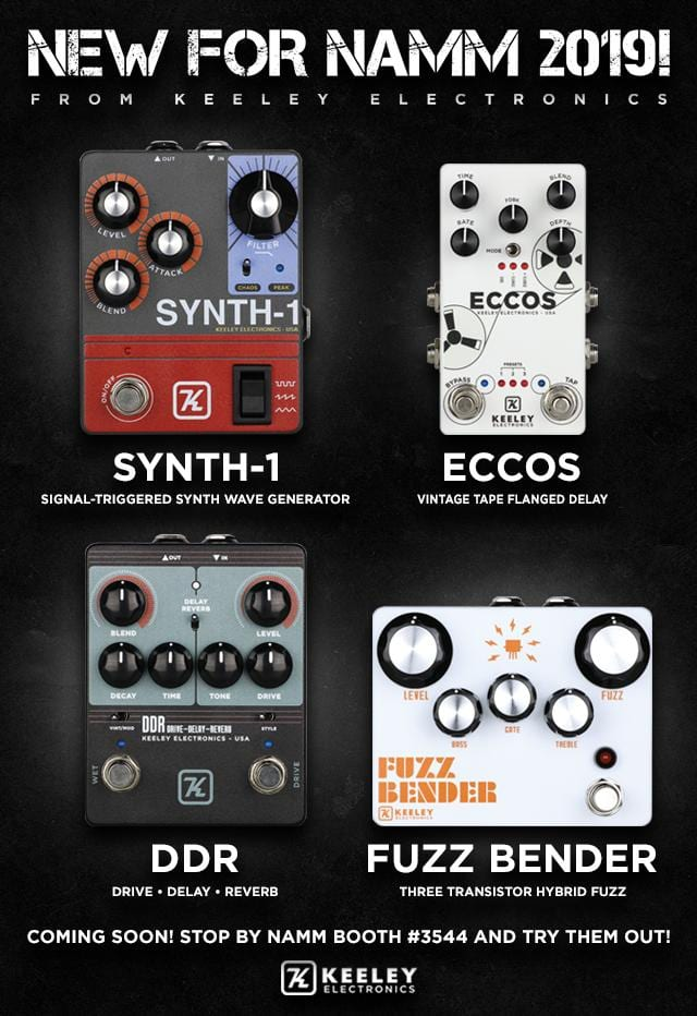Keeley NAMM 2019 Keeley NAMM 2019 offerings. Synth-1 Eccos, DDR and Fuzz Bender pedals