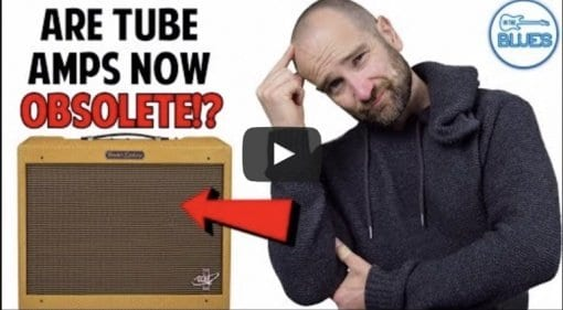 Are Tube Amps Obsolete?