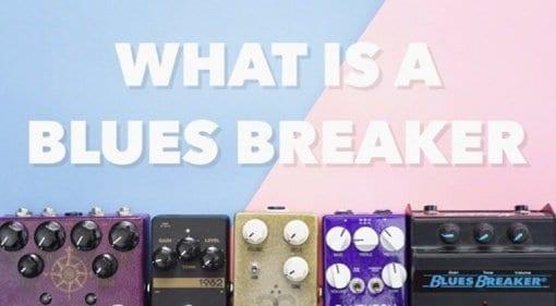 What Is A Blues Breaker?