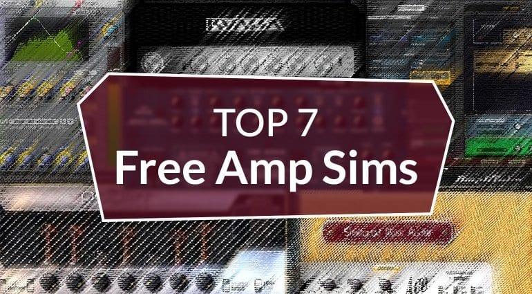 Top 7 Free Amp Sims Best virtual guitar amplifier plug-ins