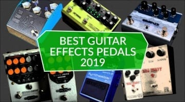 Best Guitar Effect Pedals 2019: Top 5 effects