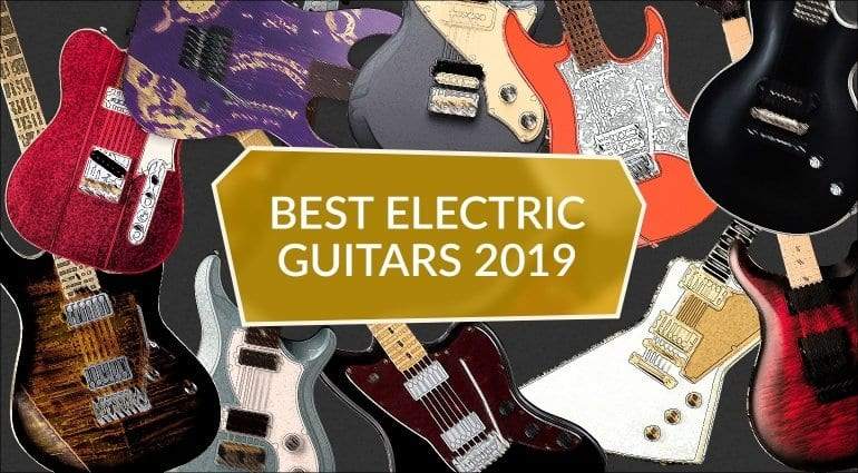 Best Electric Guitars 2019
