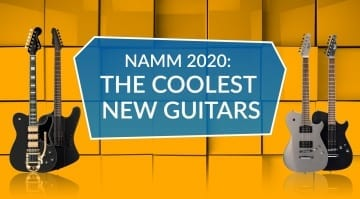 NAMM 2020 The Coolest New Guitars