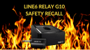 Too hot by far: Line 6 recalls Relay G10 Wireless System