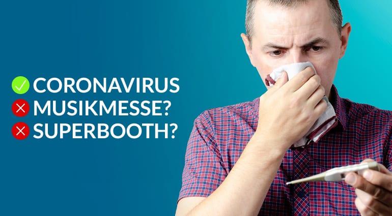 Musikmesse, Superbooth and SUmmer NAMM, Coronavirus, Covid-19