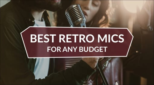 Best Retro Mics For Any Budget