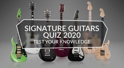 Signature Guitars 2020 Quiz