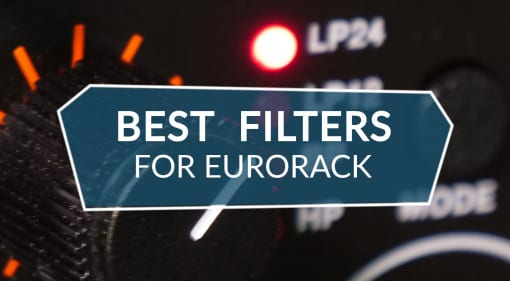 Best Filters For Eurorack