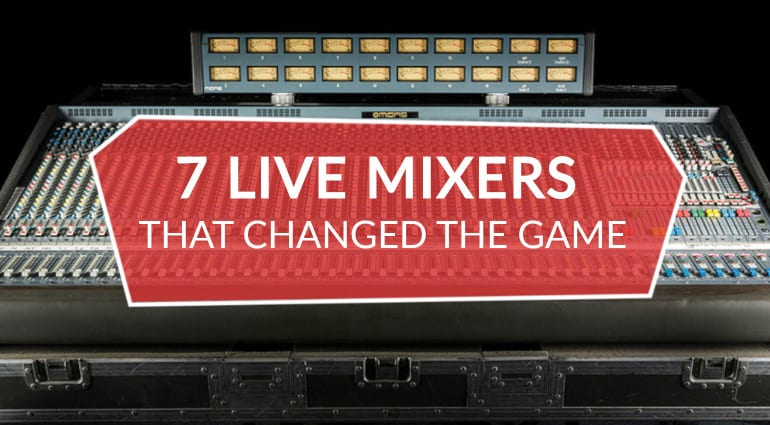 7 Live Mixers That Changed The Industry