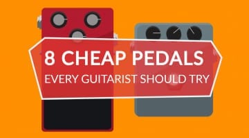 8 cheap pedals every guitarist should try