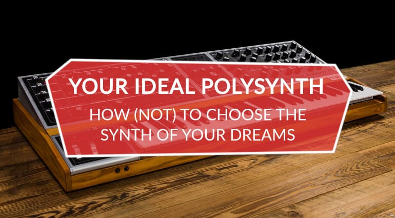 How to choose your ideal polysynth