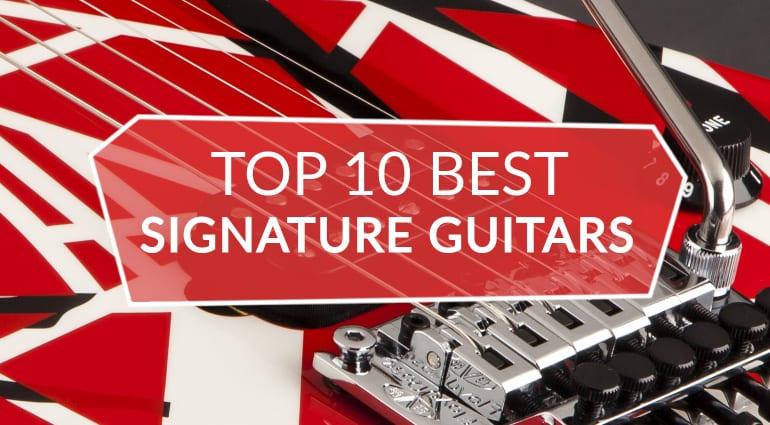 10 Best Signature Guitars