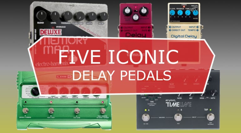 Five Iconic Delay Pedals