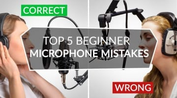Top 5 Beginner Microphone Mistakes