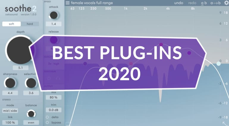 Best Plug-ins 2020: Top 10 Effect Processors