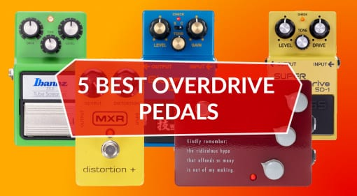 Best Overdrive Pedals: Top 5
