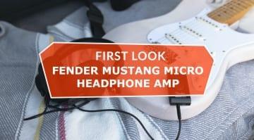 Fender Mustang Micro Headphone Amp First Look