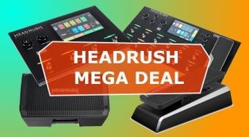 Headrush Mega Deal