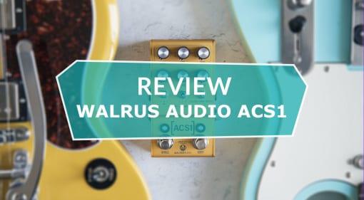 Review Walrus Audio ACS1