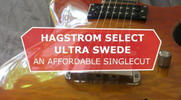 Hagstrom Select Ultra Swede: An affordable singlecut electric