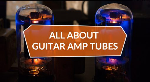 All About Guitar Amp Tubes