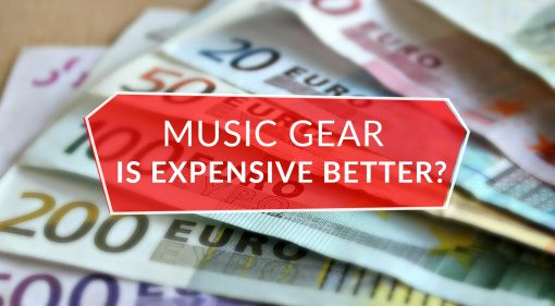Music Gear is expensive better